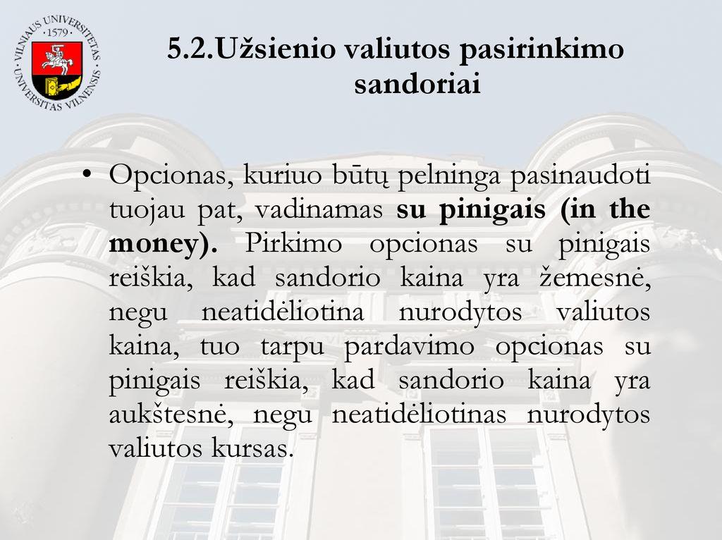 cme ateities sandorių pasirinkimo sandoriai)