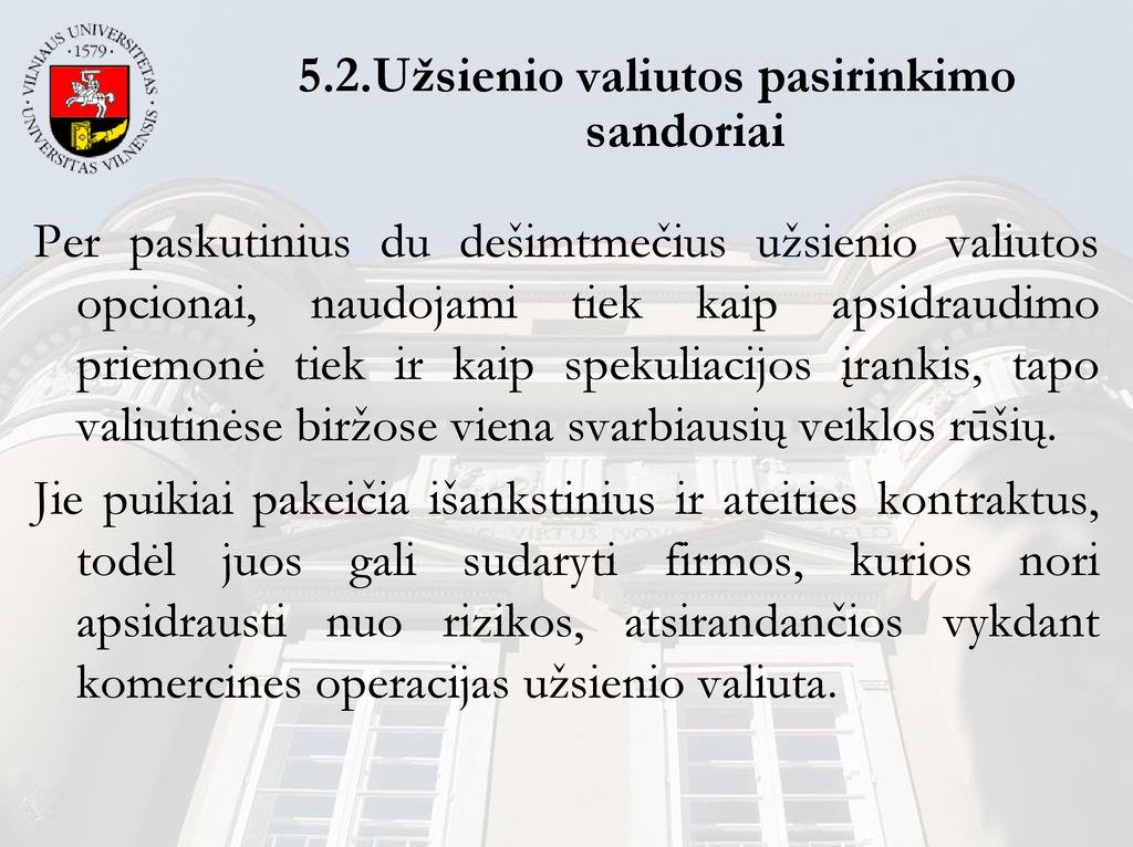 1998 m ir valiutos pasirinkimo sandoriai)